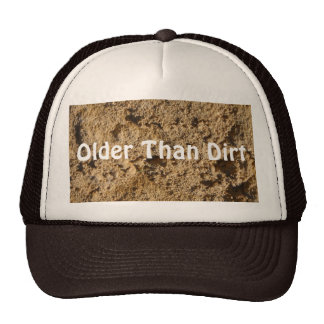 Older Than Dirt Hat