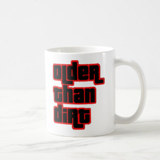 Older than Dirt over the hill funny coffee mug