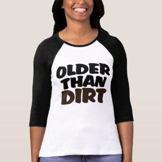 Older Than Dirt Tshirt