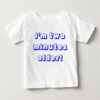 Older twin boy...I'm two minutes older! Baby T-Shirt
