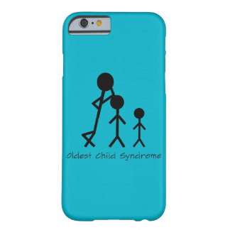 Oldest child syndrome funny iPhone 6 case