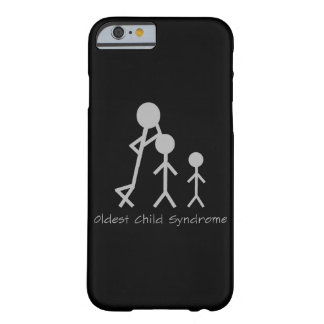 Oldest child syndrome funny iPhone 6 case Barely There iPhone 6 Case