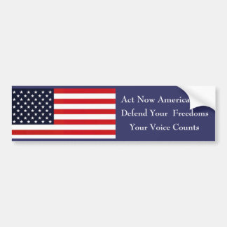 oldglory, Act Now Americans!!!, Defend Your  Fr... Bumper Sticker