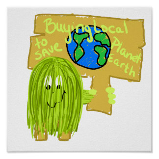 Olive Buying local to save planet earth Poster