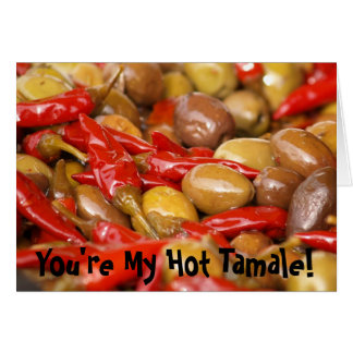 olives jalepenos, You're My Hot Tamale! Card