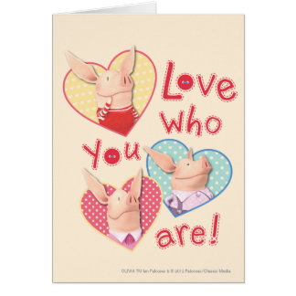 Olivia - Love Who You Are Card