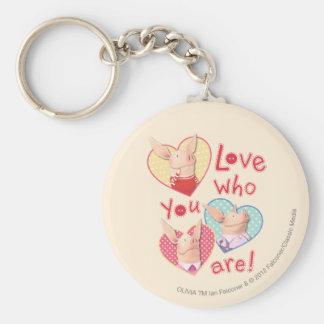 Olivia - Love Who You Are Keychain