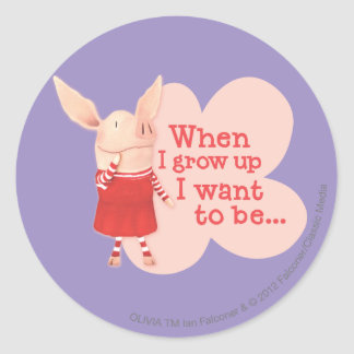 Olivia - When I Grow up Round Sticker
