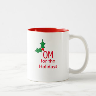 """OM for the Holidays"" Mug"