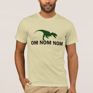 Om Nom Nom Dinosaur Rawr is Hungry T-Shirt