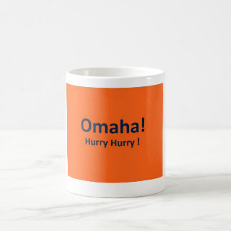 OMAHA ! HURRY HURRY Coffee MUG for Denver Broncos