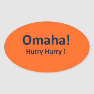 OMAHA Oval Stickers for DENVER BRONCOS Fans Hurry
