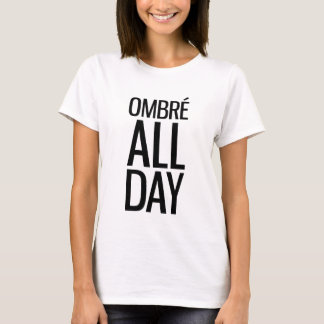 Ombre All Day T-Shirt