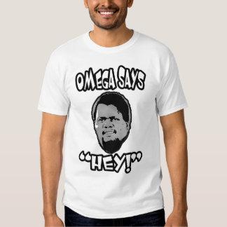 Omega Says Hey T-shirt