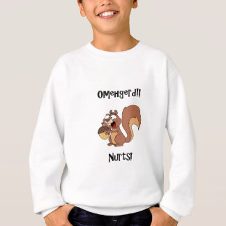 Omehgerd Nurts! Squirrel (Oh My God, Nuts) Sweatshirt