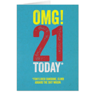 OMG 21 Today! Card