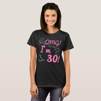 OMG 30th Birthday For Girls T-Shirt