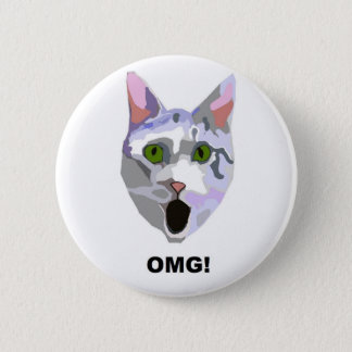 OMG! CAT 'what has he seen?' 2 Inch Round Button