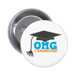 OMG congratuations I graduated! Buttons