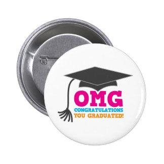 OMG congratuations you graduated! Pinback Button