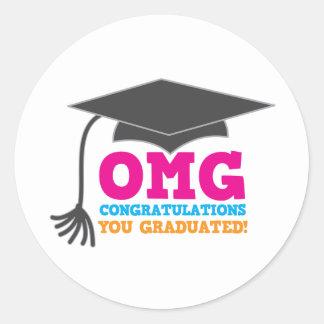 OMG congratuations you graduated! Round Sticker