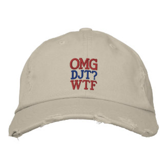 OMG DJT? WTF EMBROIDERED HAT