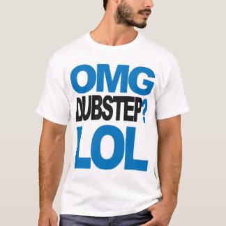 OMG DUBSTEP? LOL t-shirt