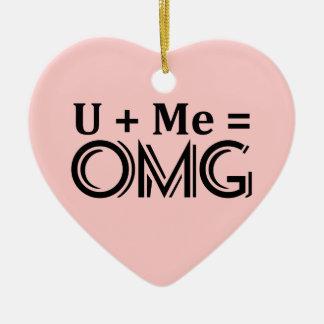 OMG Equation. You + Me = O.M.G. Ceramic Ornament