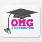 OMG I graduated Mouse Pad