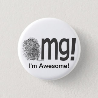 omg I'm Awesome Fngerprint Text 1 Inch Round Button