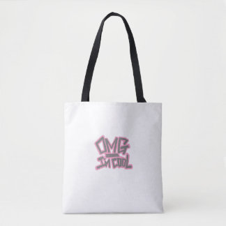 OMG I'm Cool Tote Bag