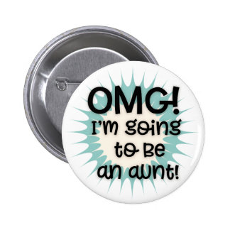 OMG I'm Going to Be an Aunt Button