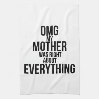 Omg My Mother Was Right About Everything Hand Towel