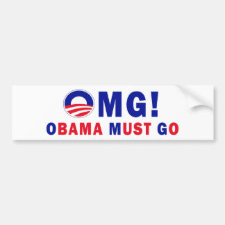 OMG! Obama Must Go! Bumper Sticker