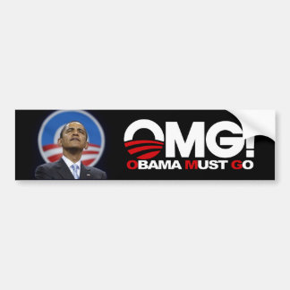 OMG! Obama Must Go Bumper Sticker