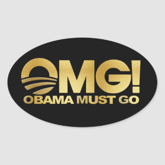 OMG! Obama Must Go (gold) Oval Sticker