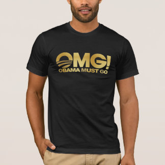 OMG! Obama Must Go (gold) T-Shirt