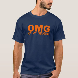 OMG OH MY GINGER RED HEAD HUMOR T T-Shirt