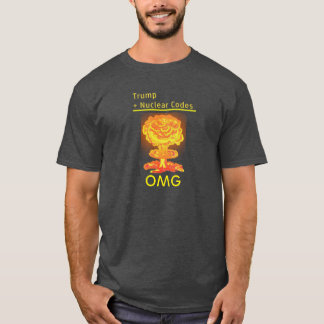 OMG Trump and the Nuclear Codes T-Shirt