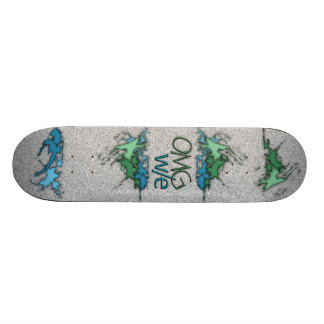 OMG w e Skate Board