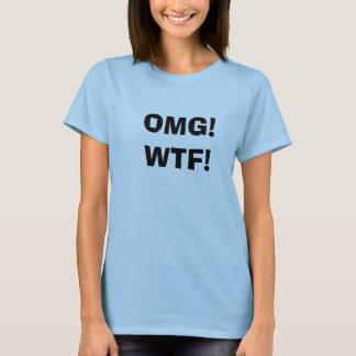 OMG!WTF! T-Shirt