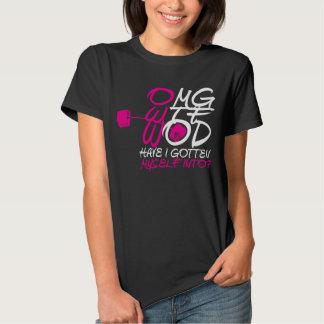 OMG WTF WOD Have I Gotten Myself Into? - T Shirts