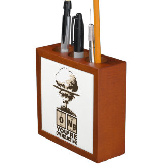 OMG! You are overreacting! Desk Organizer