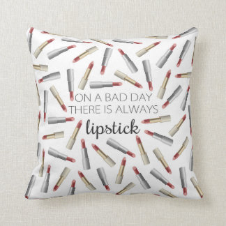 """""""On a Bad Day, There's Always Lipstick"""" Throw Pillow"""