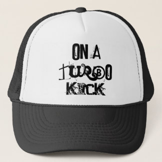 ON A TURBO KICK TRUCKER HAT