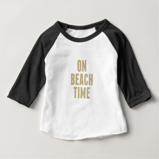 On Beach Time Baby T-Shirt