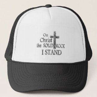 On Christ the Solid Rock I STAND Trucker Hat