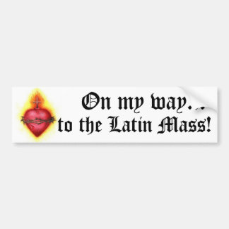 On My Way to the Latin Mass! Bumper Sticker