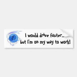 On My Way to Work Bumper Sticker