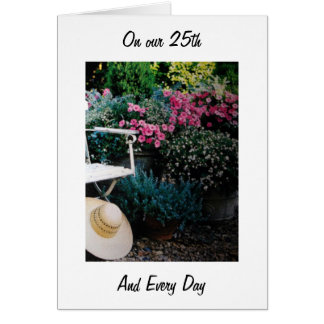 ON OUR 25th ANNIVERSARY AND EVERY DAY-I LOVE YOU Greeting Card